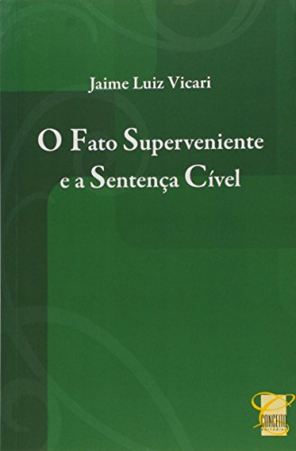 9788578742775: Fato Superveniente na Sentenca Civel, O