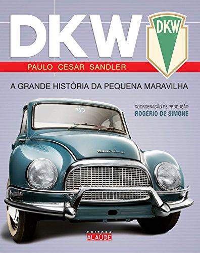9788578810375: DKW. A Grande História da Pequena Maravilha (Em Portuguese do Brasil)
