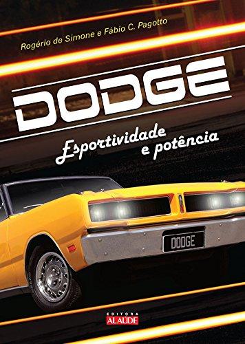 Dodge: Esportividade e Potencia (Em Portugues do: Jose Rogerio Lopes