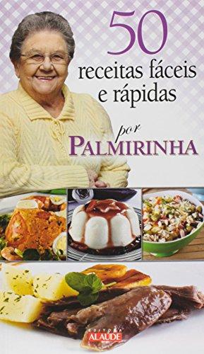 9788578811099: 50 Receitas Faceis e Rapidas Por Palmirinha (Em Portugues do Brasil)
