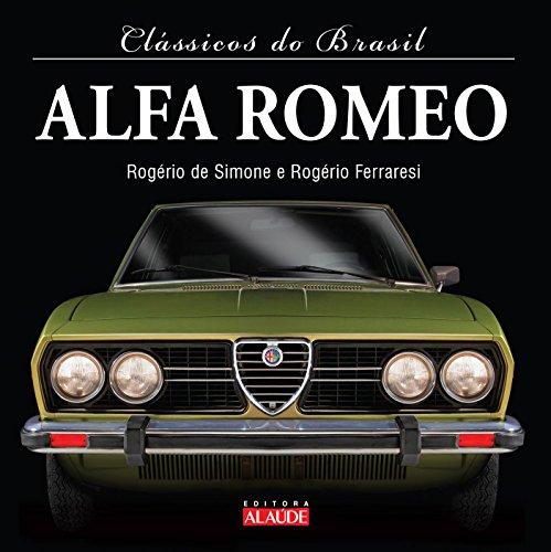 Alfa Romeo (Col. : Classicos do Brasil): Jose Rogerio Lopes