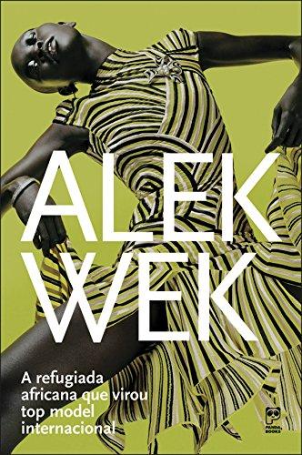 9788578880545: Alek Wek: A Refugiada Que Virou Top Model Internac (Em Portugues do Brasil)