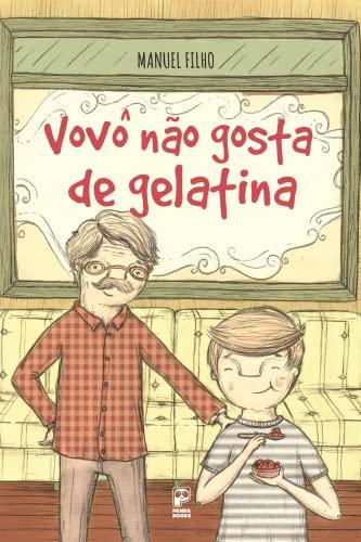 9788578883294: Vovo Nao Gosta de Gelatina