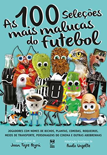 9788578884970: 100 Selecoes Mais Malucas do Futebol, As