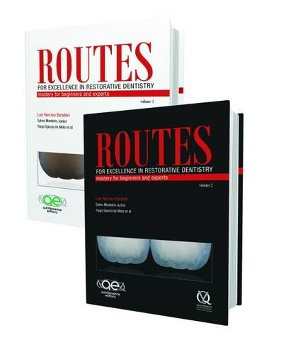 Routes for Excellence in Restorative Dentistry: Mastery: Luiz Narciso Baratieri;