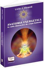 9788578934811: Anatomia Energética - As sutis dimenções do corpo humano