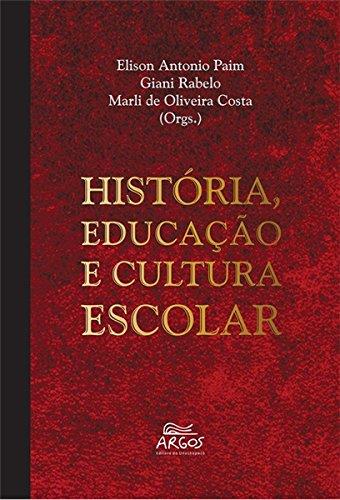 9788578970352: Historia, Educacao e Cultura Escolar