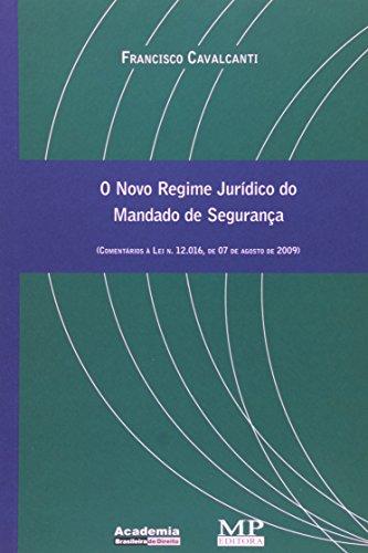 9788578980276: O Novo Regime Jurídico Do Mandado De Segurança. Comentarios A Lei N. 12.01 (Em Portuguese do Brasil)