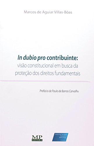 9788578980542: In Dubio Pro Contribuinte. Visão Constitucional Em Busca Da Proteção Dos Direitos Fundamentais (Em Portuguese do Brasil)