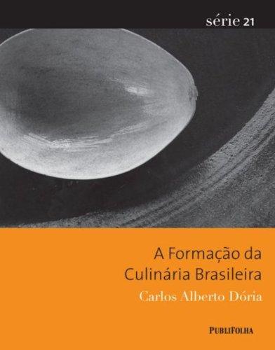 9788579140341: A formação da culinária brasileira. -- ( Série 21 : ensaios, reportagens, entrevistas )