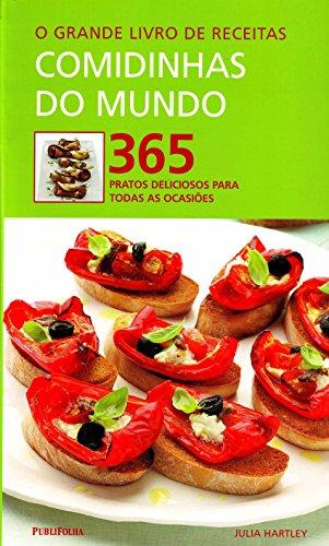 9788579140747: O Grande Livro de Receitas. Comidinhas do Mundo. 365 Pratos Deliciosos Para Todas as Ocasiões (Em Portuguese do Brasil)