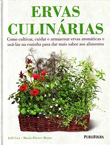 9788579142208: Ervas Culinárias. Como Cultivar e Armazenar Ervas Aromáticas e Usá-las na Cozinha Para das Mais Sabor aos Alimentos (Em Portuguese do Brasil)