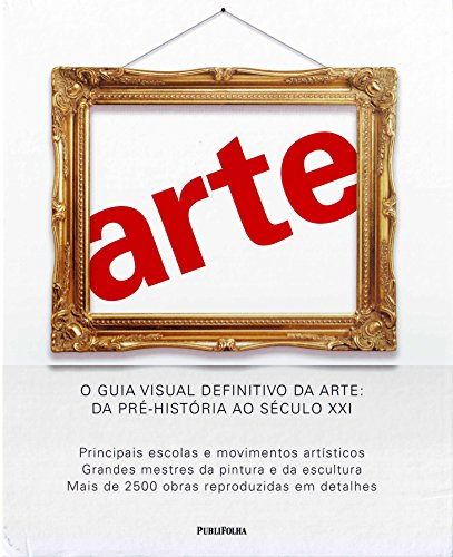 9788579142215: Arte. Guia Visual Definitivo da Arte da Pré-História ao Século XXI (Em Portuguese do Brasil)