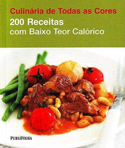 9788579143427: 200 Receitas com Baixo Teor Calórico- Coleção Culinária de Todas as Cores (Em Portuguese do Brasil)