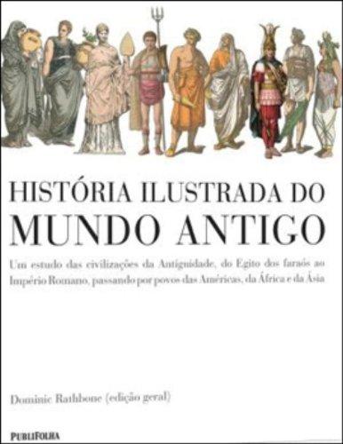 9788579143519: História Ilustrada do Mundo Antigo (Em Portuguese do Brasil)