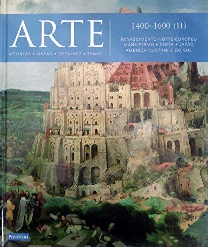 9788579143922: Arte. 1400-1600 (II). Renascimento Norte-Europeu, Maneirismo, China, Japão, América Central e do Sul - Volume 4 (Em Portuguese do Brasil)