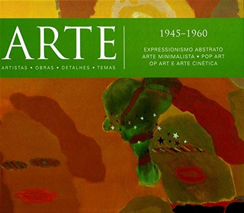 9788579143991: Arte. 1945-1960. Expressionismo, Abstrato, Arte Minimalista, Pop Art, Op Art e Arte Cinética - Volume 11 (Em Portuguese do Brasil)