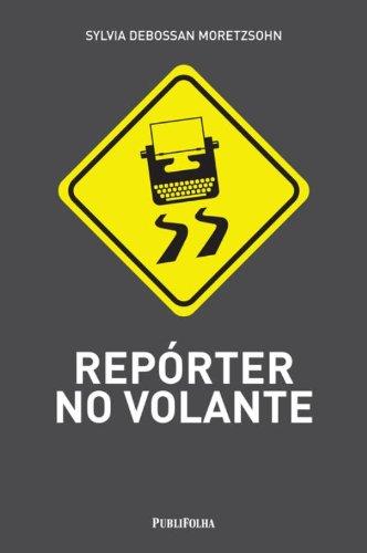 9788579144240: Repórter no Volante (Em Portuguese do Brasil)