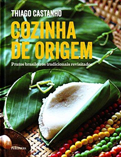 9788579145063: Cozinha de Origem. Pratos Brasileiros Tradicionais Revisitados (Em Portuguese do Brasil)