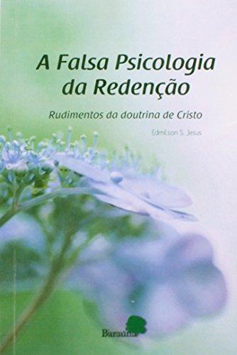 9788579239168: A Falsa Psicologia da Redenção. Rudimentos da Doutrina de Cristo (Em Portuguese do Brasil)