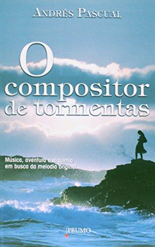 9788579270888: O Compositor de Tormentas. Música, Aventura e Alquimia em Busca da Melodia Original (Em Portuguese do Brasil)