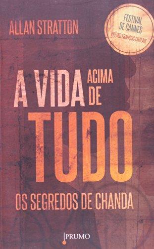 9788579271908: A Vida Acima De Tudo - Os Segredos De Chanda (Em Portuguese do Brasil)