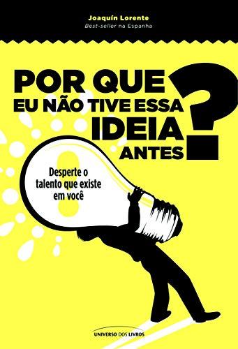 9788579301247: Por que Eu não Tive Essa Idéia Antes? (Em Portuguese do Brasil)