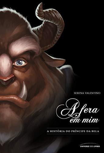 9788579309977: Fera em Mim, A: A Historia do Principe da Bela