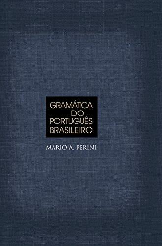Gramática do português brasileiro. -- ( Educação: Perini, Mário A.