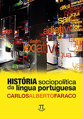 9788579341090: História Sociopolítica da Língua Portuguesa (Em Portuguese do Brasil)