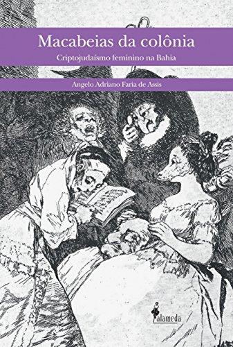 9788579391118: Macabeias da Col™nia: Criptojuda'smo Feminino na Bahia