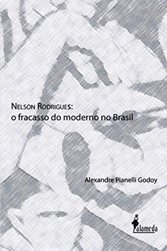 9788579391583: Nelson Rodrigues: O Fracasso do Moderno no Brasil