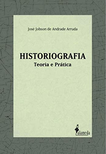 9788579392092: Historiografia: Teoria e Pratica