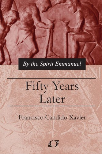 Fifty Years Later: Xavier, Francisco Candido;