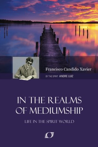 In the Realms of Mediumship: Xavier, Francisco Candido