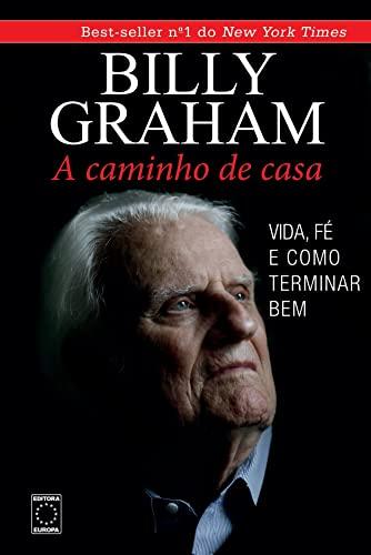9788579601262: Billy Graham: A Caminho de Casa (Em Portugues do Brasil)