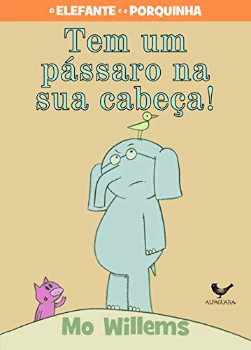 9788579623844: Tem um Passaro na sua Cabeca! - Serie O Elfante e a Porquinha