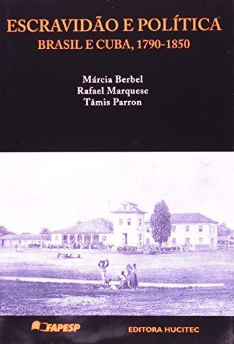 9788579700347: Escravidao E Politica: Brasil E Cuba, C. 1790-1850