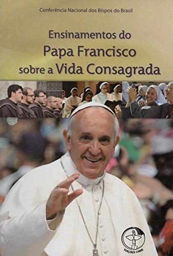 9788579723797: Ensinamentos do Papa Francisco Sobre a Vida Consagrada (Em Portuguese do Brasil)