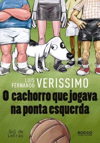 9788579800054: O Cachorro Que Jogava Na Ponta Esquerda (Em Portugues do Brasil)