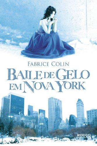 9788579801563: Baile de Gelo Em Nova York (Em Portugues do Brasil)