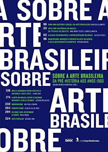 9788579950902: Sobre a Arte Brasileira: Da Pre-historia aos Anos 1960