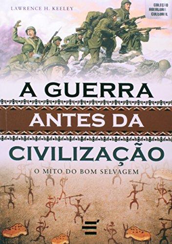 9788580330151: Guerra Antes da Civilizacao: o Mito do Bom Selvagem - Colecao Abertura Cultural