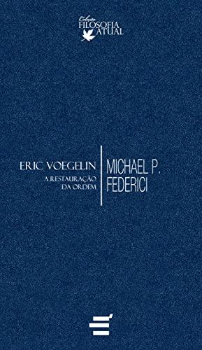 9788580330205: Eric Voegelin: A Restauracao da Ordem