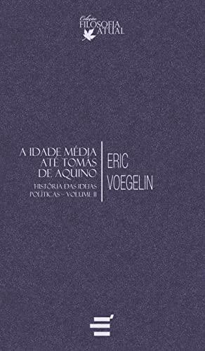 9788580331110: Idade MŽdia AtŽ Tomas de Aquino: Hist—ria das Ideias Pol'ticas - Vol.2