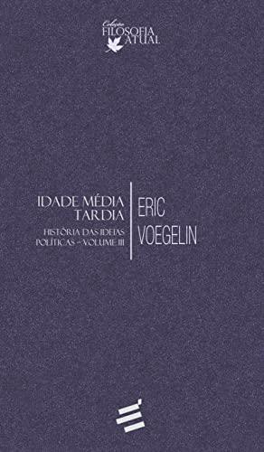9788580331301: Idade Media Tardia: Historias das Ideias Politicas - Vol.3