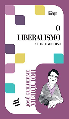9788580331714: O Liberalismo. Antigo e Moderno (Em Portuguese do Brasil)