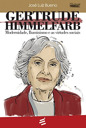 9788580332223: Gerturde Himmelfarb: Modernidade, Iluminismo e as Virtudes Sociais - Colecao Biblioteca Critica Social