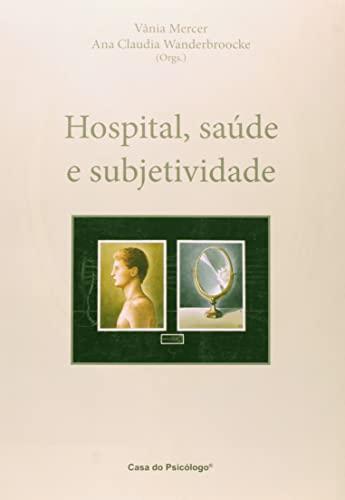 9788580400342: Hospital, Saude e Subjetividade