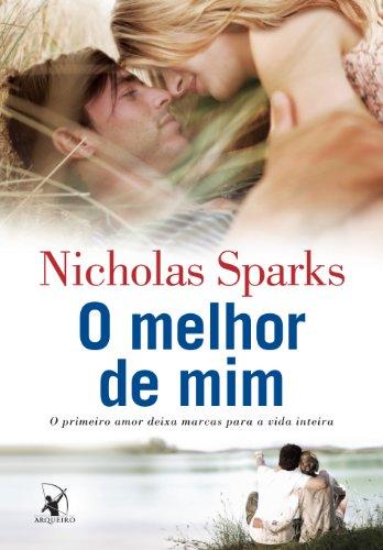 O Melhor de Mim - O Primeiro: Nicholas Sparks